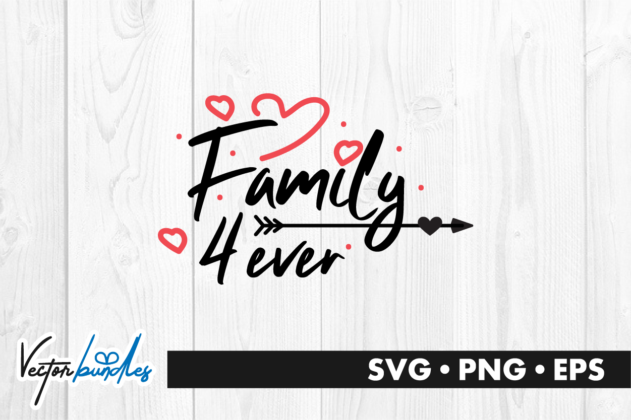 Download Free Family Forever Quote Graphic By Vectorbundles Creative Fabrica for Cricut Explore, Silhouette and other cutting machines.