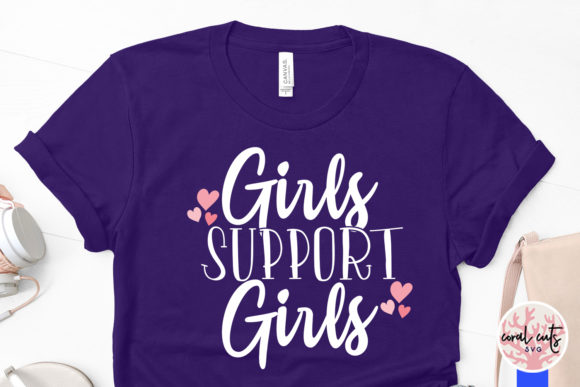 Download Free Girls Support Girls Graphic By Coralcutssvg Creative Fabrica for Cricut Explore, Silhouette and other cutting machines.