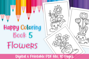 Download Free Happy Coloring Book 5 Flowers Graphic By Momentos Crafter for Cricut Explore, Silhouette and other cutting machines.