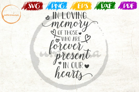 Download Free In Loving Memory Of Those Who Are Graphic By Uramina Creative for Cricut Explore, Silhouette and other cutting machines.