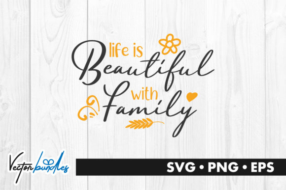 Download Free Life Is Beautiful With Family Quote Graphic By Vectorbundles for Cricut Explore, Silhouette and other cutting machines.