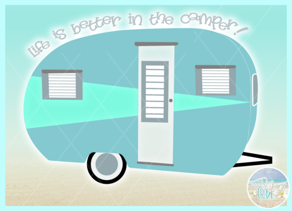 Download Free Life Is Better In The Camper Quote Graphic By Harbor Grace for Cricut Explore, Silhouette and other cutting machines.