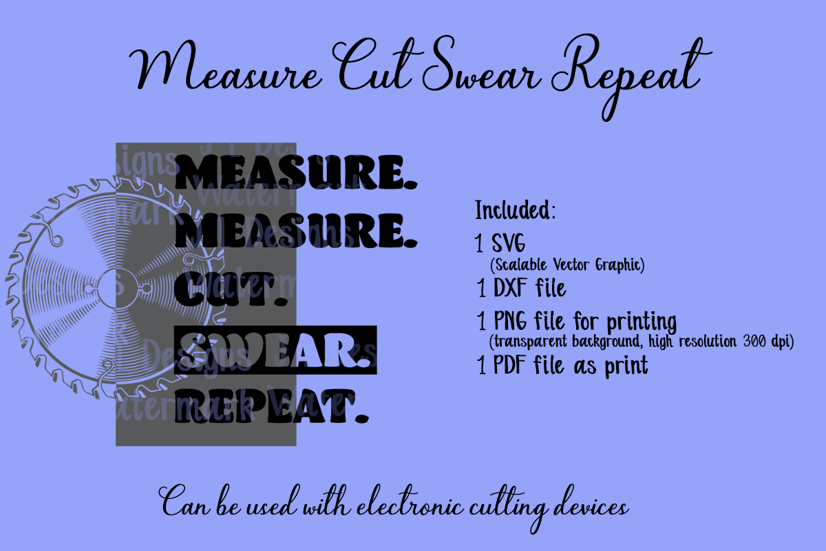 Download Free Measure Cut Swear Repeat Graphic By Jl Designs Creative Fabrica for Cricut Explore, Silhouette and other cutting machines.
