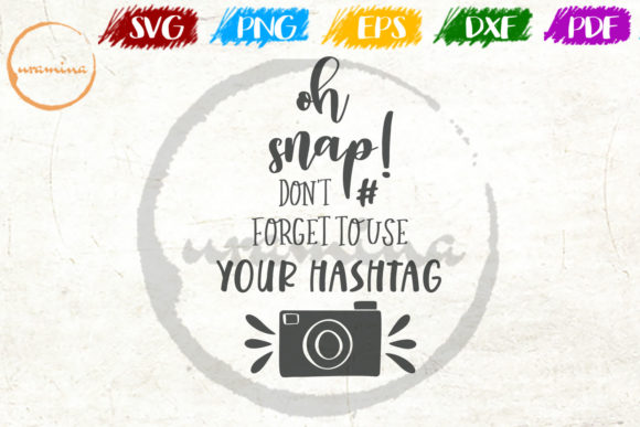 Download Free Oh Snap Don T Forget To Use Our Hashtag Graphic By Uramina for Cricut Explore, Silhouette and other cutting machines.
