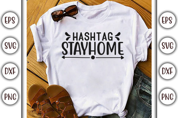 Print on Demand: Stay Home Design, Hashtag Stayhome Graphic Print Templates By GraphicsBooth
