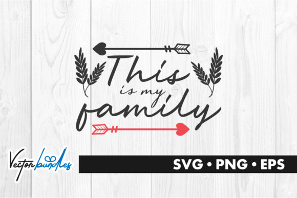 Download Free This Is My Family Quote Graphic By Vectorbundles Creative Fabrica for Cricut Explore, Silhouette and other cutting machines.