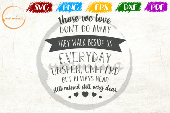 Download Free Those We Love Don T Go Away They Walk Graphic By Uramina for Cricut Explore, Silhouette and other cutting machines.