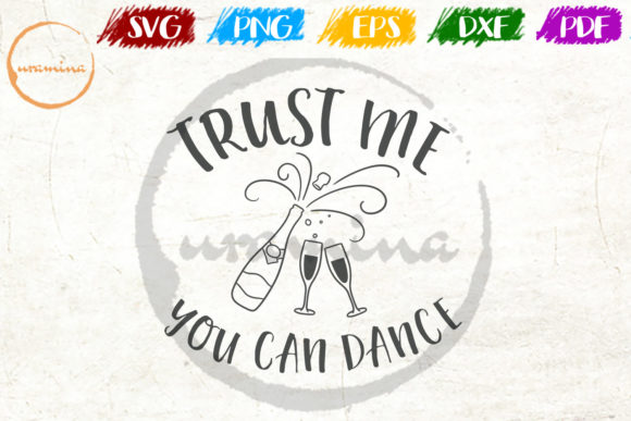Download Free Trust Me You Can Dance Graphic By Uramina Creative Fabrica for Cricut Explore, Silhouette and other cutting machines.