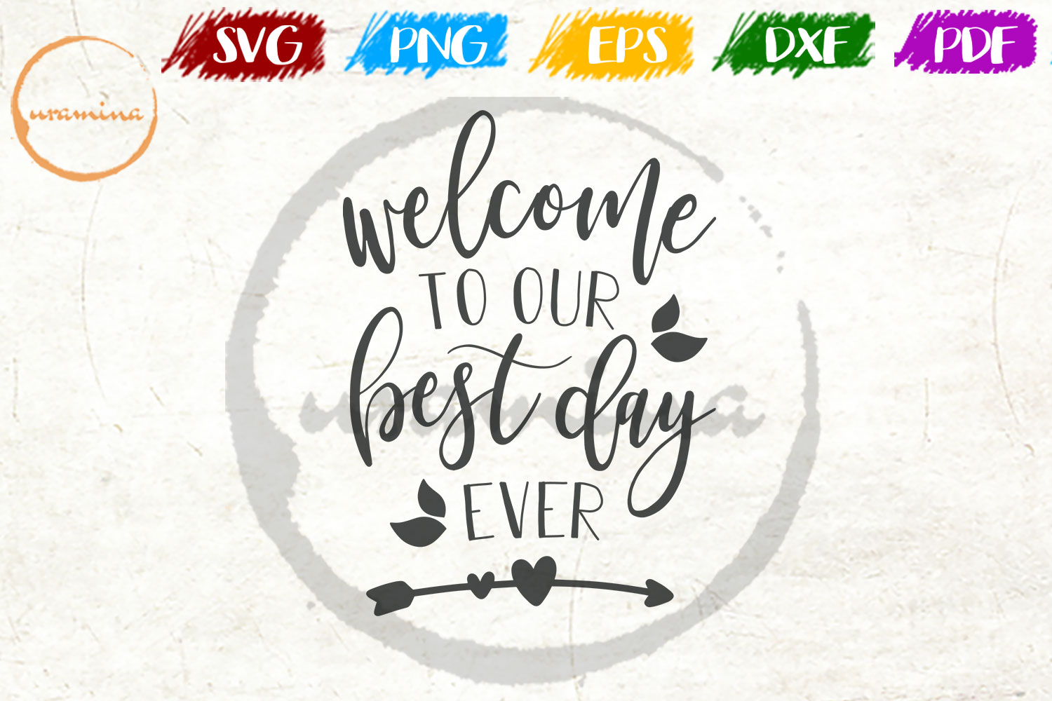 Welcome To Our Best Day Ever Graphic By Uramina Creative Fabrica