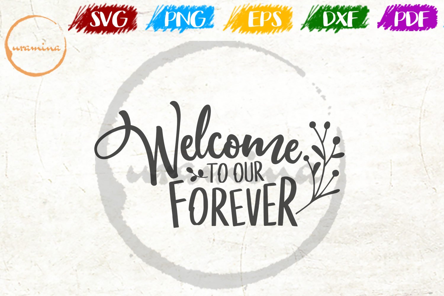 Download Free Welcome To Our Forever Graphic By Uramina Creative Fabrica for Cricut Explore, Silhouette and other cutting machines.