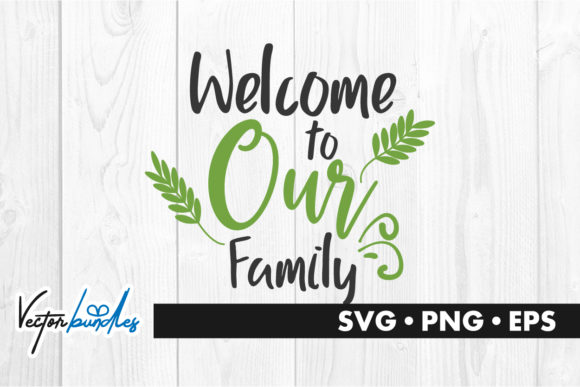 Download Free Welcome To Our Family Quote Graphic By Vectorbundles Creative for Cricut Explore, Silhouette and other cutting machines.
