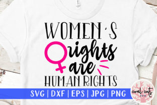 Women's Rights Are Human Rights   Graphic Crafts By CoralCutsSVG