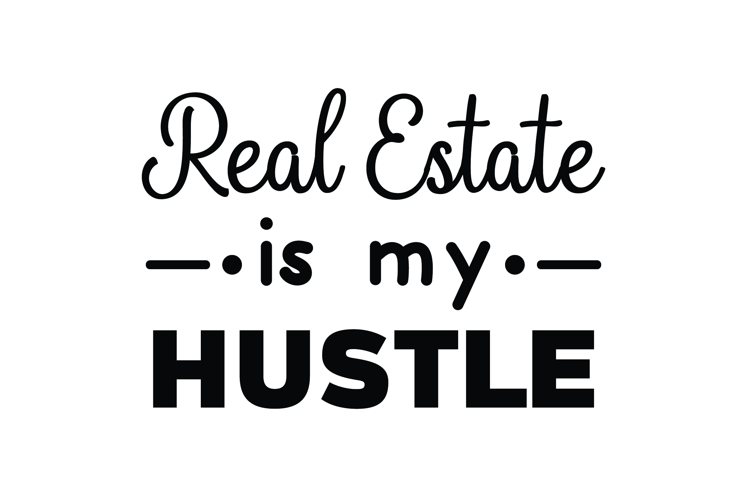 Download Free Real Estate Is My Hustle Svg Cut File By Creative Fabrica Crafts for Cricut Explore, Silhouette and other cutting machines.