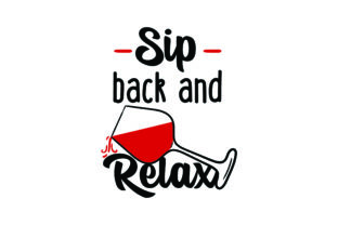 Sip Back and Relax Wine Craft Cut File By Creative Fabrica Crafts