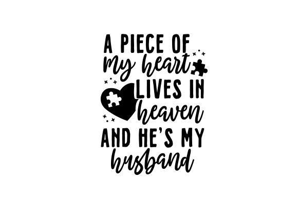 Download Free A Piece Of My Heart Lives In Heaven And He S My Husband Svg Cut SVG Cut Files