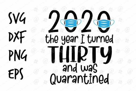 Download Free 2020 Thirty Quarantined Graphic By Spoonyprint Creative Fabrica for Cricut Explore, Silhouette and other cutting machines.