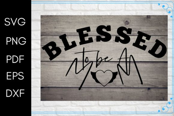 Download Free Blessed To Be A Mom Quote Graphic By Mockup Venue Creative Fabrica for Cricut Explore, Silhouette and other cutting machines.
