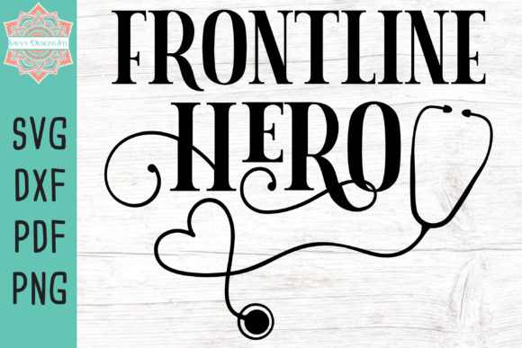 Print on Demand: Frontline Hero Cut File Graphic Crafts By savvydesignsstl