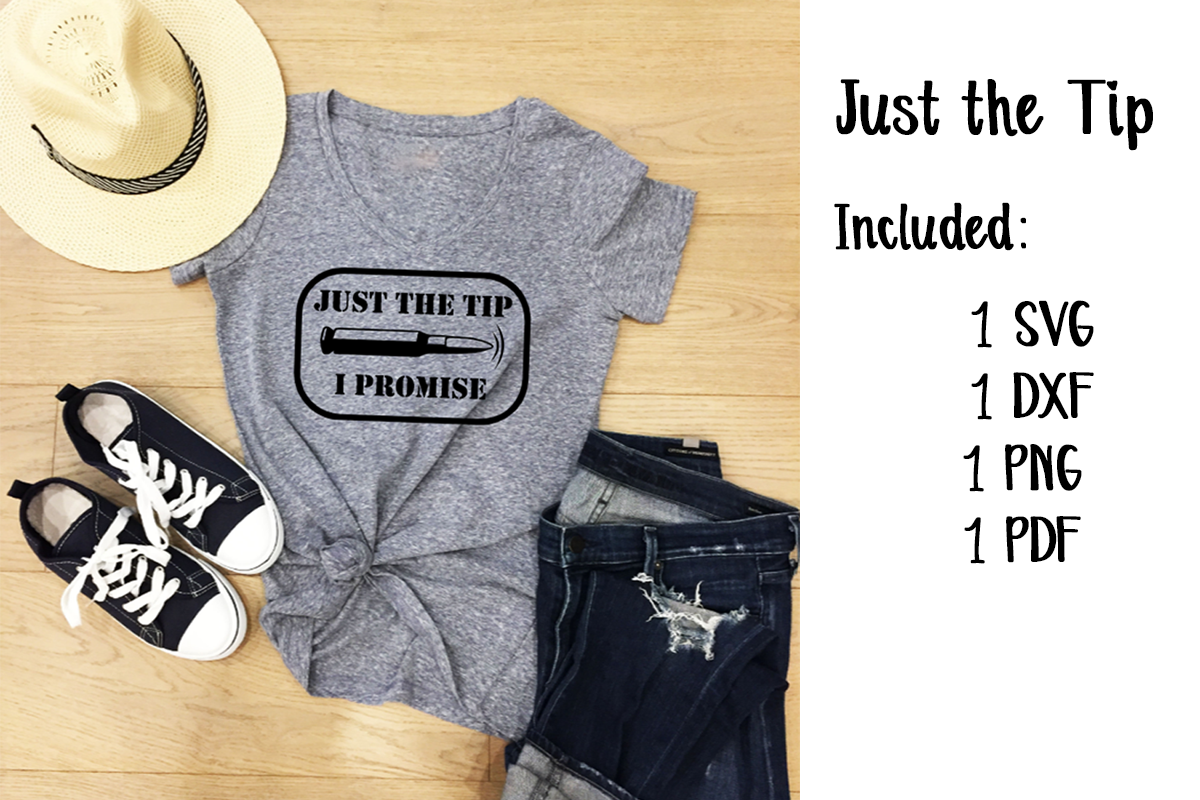 Download Free Just The Tip I Promise Graphic By Jl Designs Creative Fabrica for Cricut Explore, Silhouette and other cutting machines.
