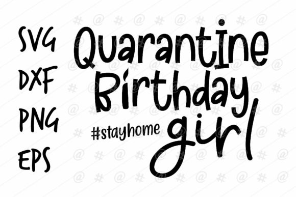 Download Free Quarantine Birthday Girl Design Graphic By Spoonyprint SVG Cut Files