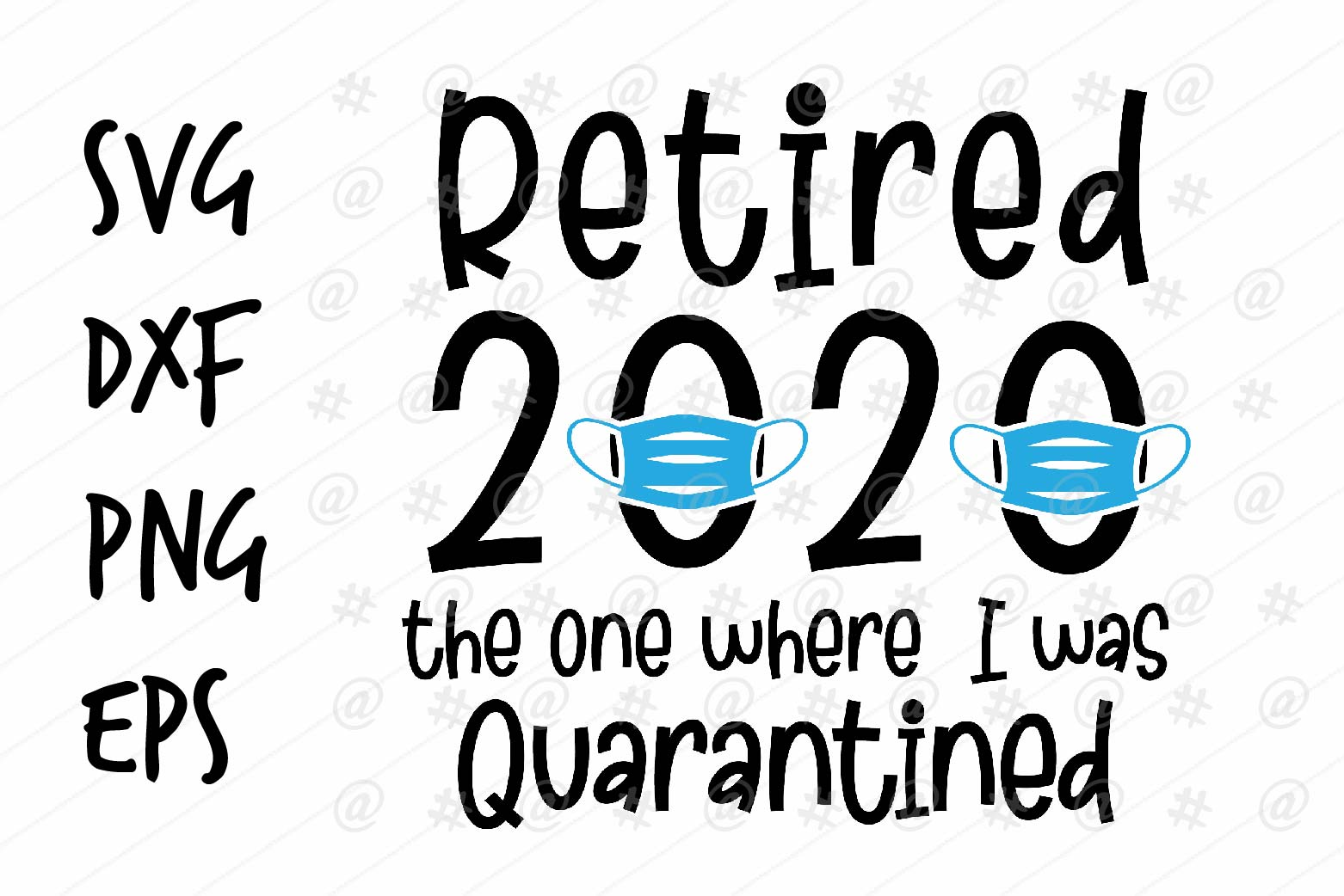 Download Free Retired 2020 Quarantined Design Graphic By Spoonyprint for Cricut Explore, Silhouette and other cutting machines.