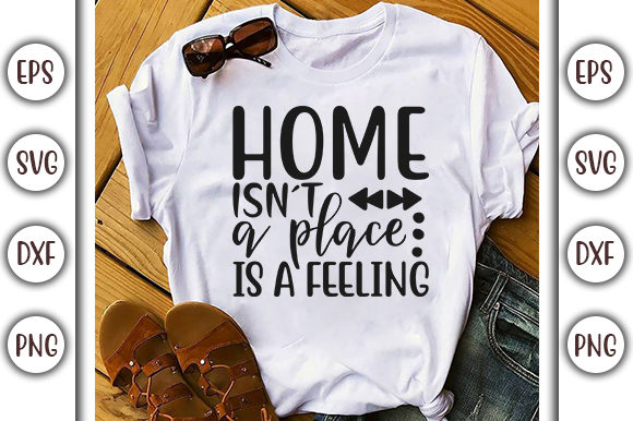 Print on Demand: Stay Home Design, Home Isn´t a Place, is Graphic Print Templates By GraphicsBooth