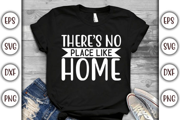 Print on Demand: Stay Home Design, There's No Place Like Graphic Print Templates By GraphicsBooth