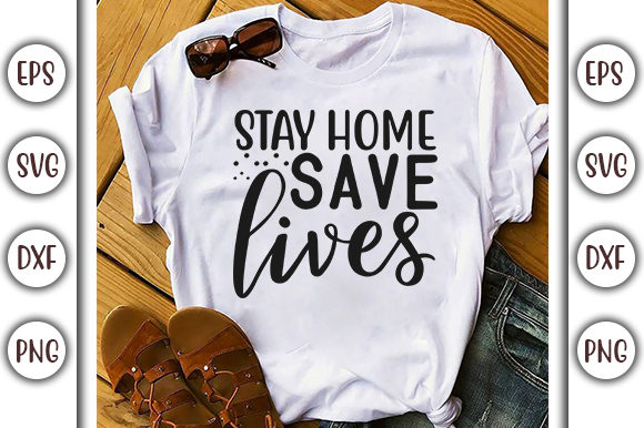 Download Free Stay Home Design Stay Home Save Lives Graphic By Graphicsbooth for Cricut Explore, Silhouette and other cutting machines.