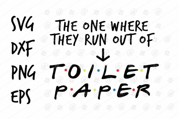 Download Free They Run Out Of Toilet Paper Design Graphic By Spoonyprint for Cricut Explore, Silhouette and other cutting machines.