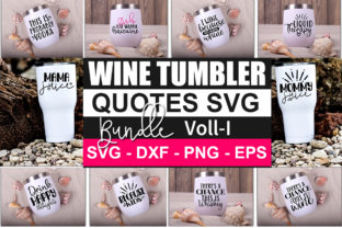 Print on Demand: Wine Tumbler Quotes Bundle Graphic Print Templates By Designdealy 1