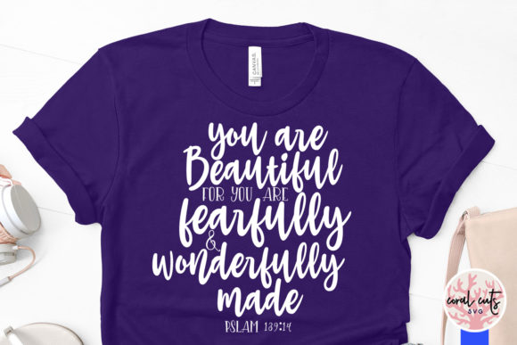 Download Free You Are Beautiful For You Are Fearfully Graphic By Coralcutssvg SVG Cut Files