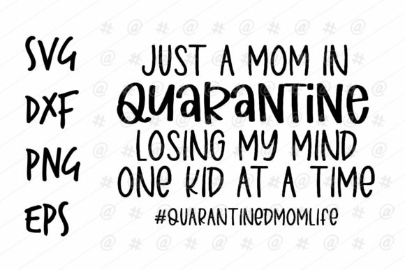 Download Free Mom In Quarantine Design Graphic By Spoonyprint Creative Fabrica for Cricut Explore, Silhouette and other cutting machines.