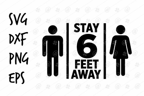 Download Free Stay 6ft Away Design Graphic By Spoonyprint Creative Fabrica for Cricut Explore, Silhouette and other cutting machines.