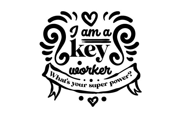 Download Free I Am A Key Worker What S Your Super Power Svg Cut File By SVG Cut Files