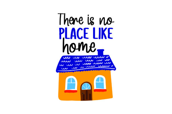 There is No Place Like Home Zuhause Plotterdatei von Creative Fabrica Crafts