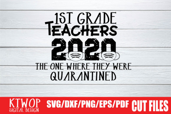 Download Free 1st Grade Teachers The One Where They Were Quarantined Graphic for Cricut Explore, Silhouette and other cutting machines.