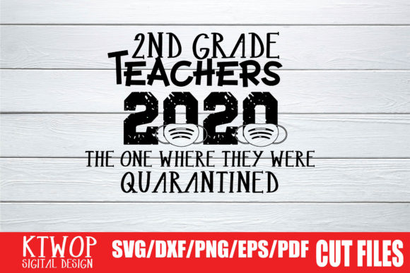 Download Free 2nd Grade Teacher Quarantine 2020 Graphic By Ktwop Creative for Cricut Explore, Silhouette and other cutting machines.