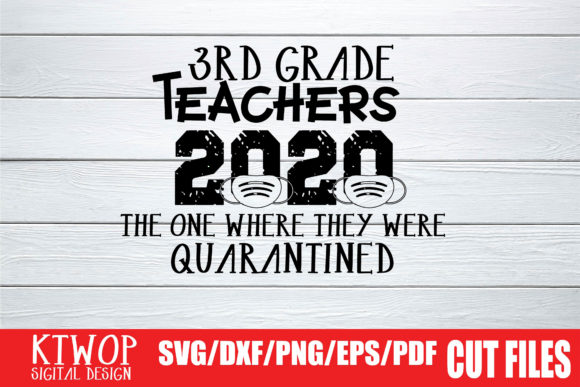 Download Free 3rd Grade Teachers The One Where They Were Quarantined Graphic for Cricut Explore, Silhouette and other cutting machines.