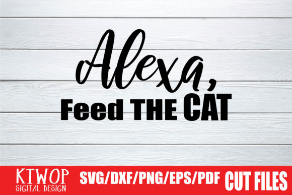 Download Free Alexa Feed The Cat Graphic By Ktwop Creative Fabrica for Cricut Explore, Silhouette and other cutting machines.