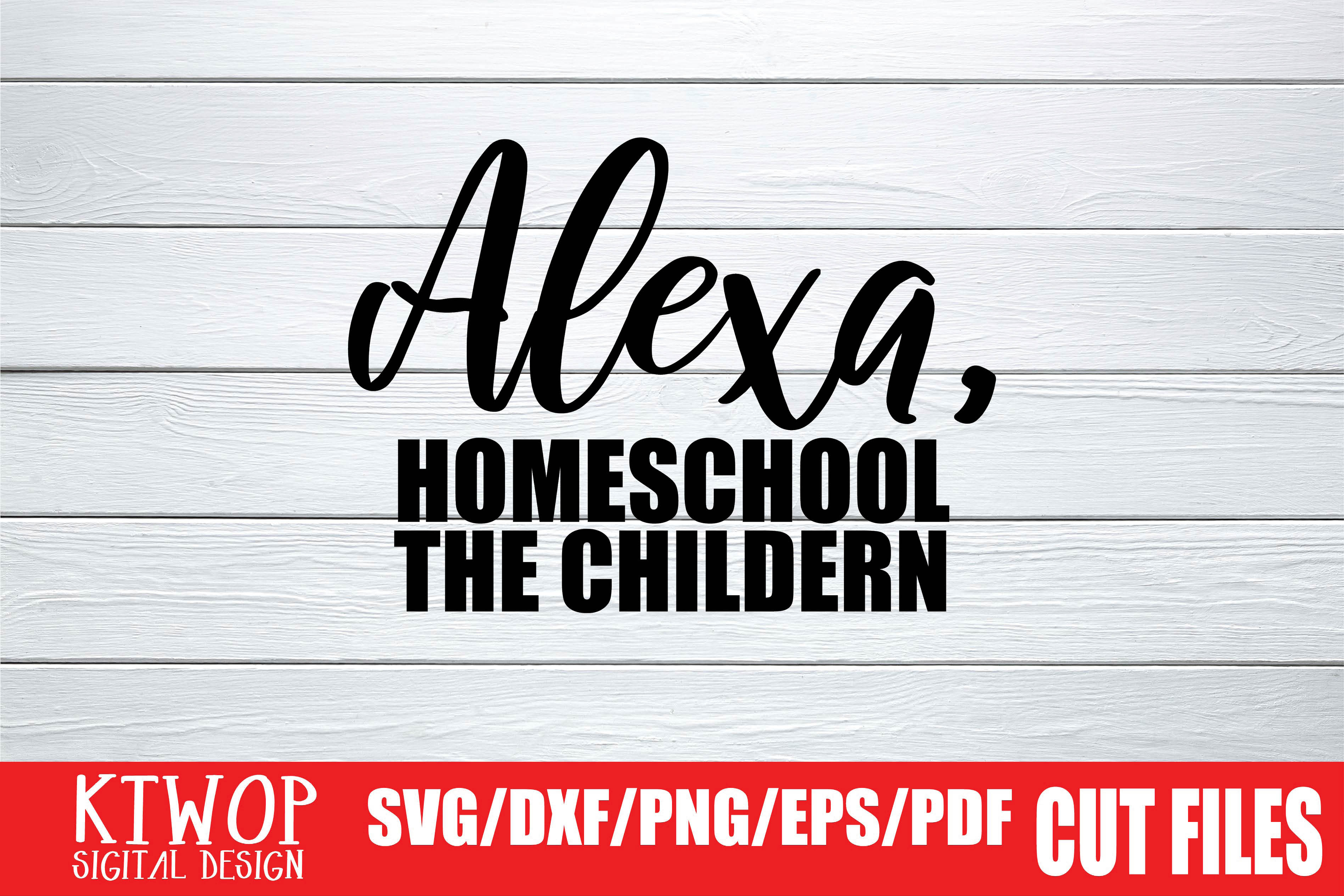 Download Free Alexa Homeschool The Children Graphic By Ktwop Creative Fabrica for Cricut Explore, Silhouette and other cutting machines.