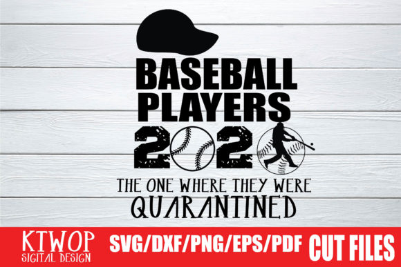 Download Free Baseball Players Quarantine 2020 Graphic By Mr Pagman Creative for Cricut Explore, Silhouette and other cutting machines.