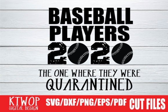 Download Free Baseball Players Quarantine 2020 Graphic By Ktwop Creative Fabrica for Cricut Explore, Silhouette and other cutting machines.