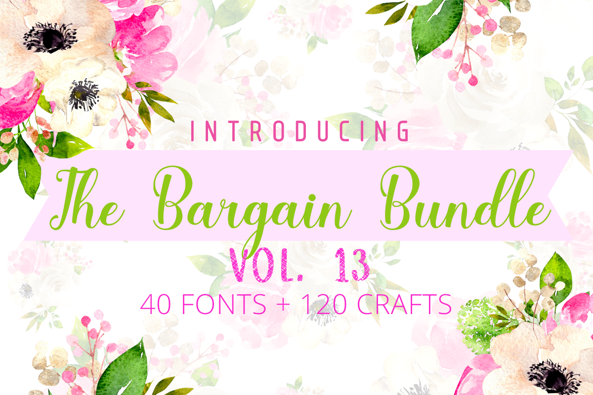 Download Free The Bargain Bundle Vol 13 Bundle Creative Fabrica for Cricut Explore, Silhouette and other cutting machines.