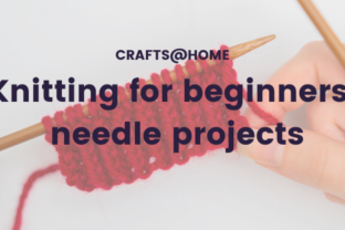 Knitting for beginners: needle projects