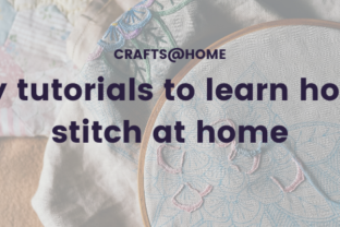 Easy tutorials to learn how to stitch at home