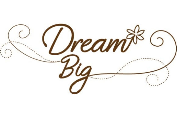 Dream Big! Inspirational Embroidery Design By Sue O'Very Designs