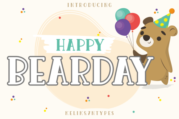 Print on Demand: Happy Bearday Script & Handwritten Font By Kelik - 7NTypes