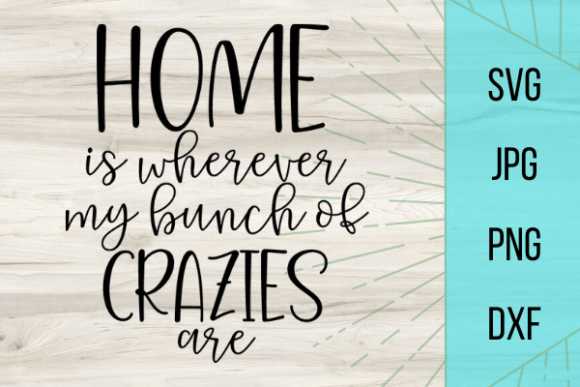 Download Home is Wherever My Bunch of Crazies...