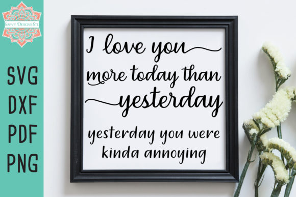 Print on Demand: Love You More Today Than Yesterday Graphic Crafts By savvydesignsstl - Image 1