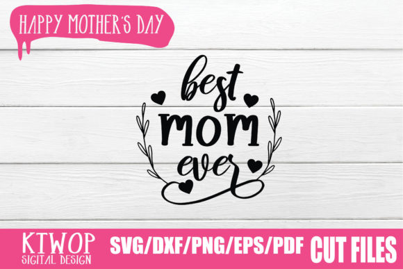Download Free Best Mom Ever Graphic By Ktwop Creative Fabrica for Cricut Explore, Silhouette and other cutting machines.